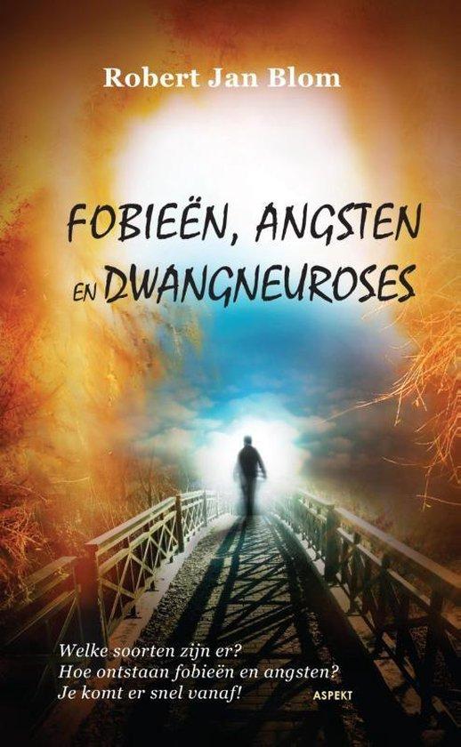 Fobie n, angsten en dwangneuroses - Robert Jan Blom | Fthsonline.com