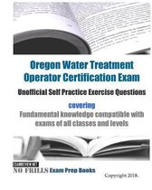 Oregon Water Treatment Operator Certification Exam Unofficial Self Practice Exercise Questions