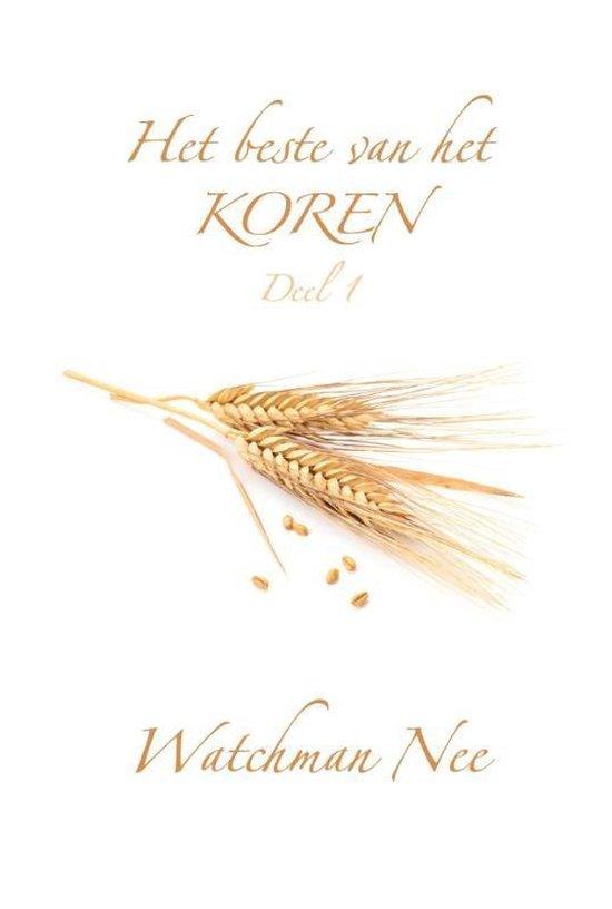 Het beste van het koren - Deel 1 - Watchman Nee |