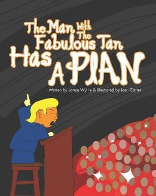 The Man With The Fabulous Tan Has A Plan