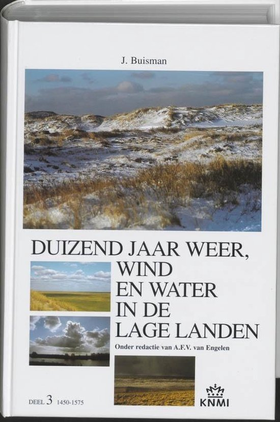Duizend jaar weer, wind en water in de Lage Landen 3 1450-1575 - Jan Buisman  