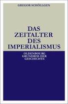 Boek cover Das Zeitalter Des Imperialismus van Gregor Schoellgen