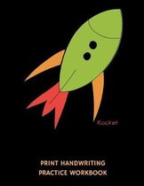 Rocket Print Handwriting Practice Workbook