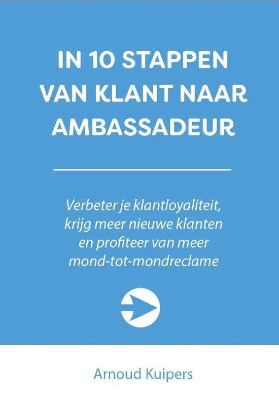 10 stappen boekenserie - In 10 stappen van klant naar ambassadeur - Arnoud Kuipers |