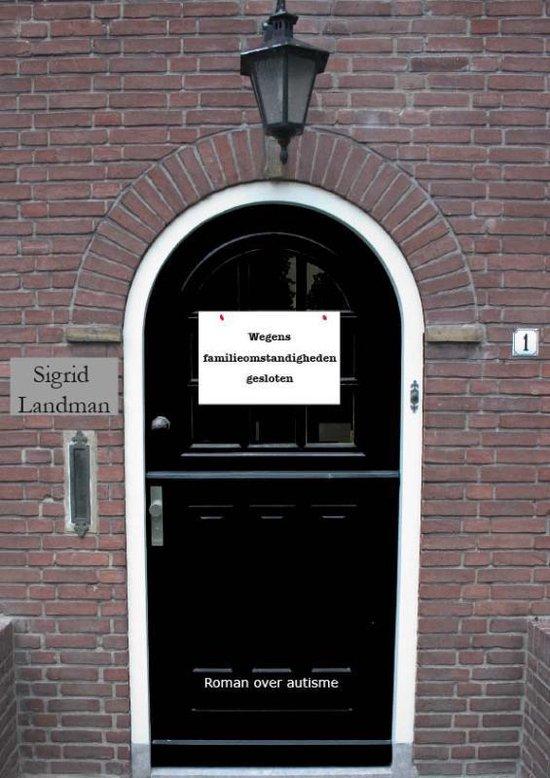 Wegens familieomstandigheden gesloten - Sigrid Landman  