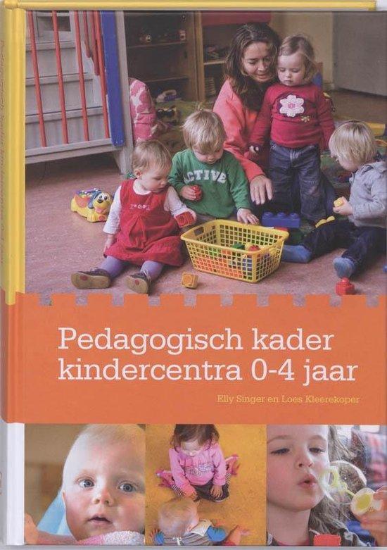Pedagogische kader kindercentra 0-4 jaar - Elly Singer | Fthsonline.com