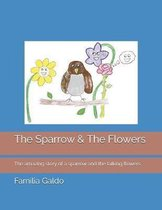 The Sparrow & The Flowers
