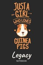 Just A Girl Who Loves Guinea Pigs - Legacy - Notebook