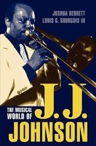 The Musical World of J.J. Johnson
