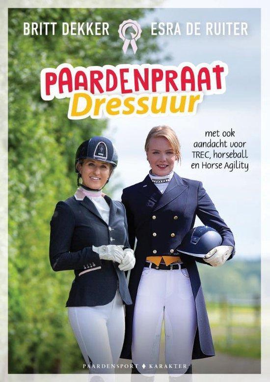Paardenpraat Dressuur - Britt Dekker |
