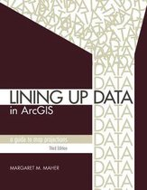 Boek cover Lining Up Data in ArcGIS van Margaret M. Maher