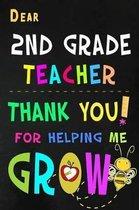 Dear 2nd Grade Teacher Thank You For Helping Me Grow