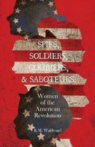 Spies, Soldiers, Couriers, & Saboteurs