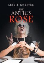 The Antics of Rose