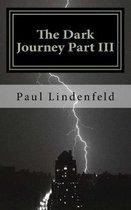 The Dark Journey Part III