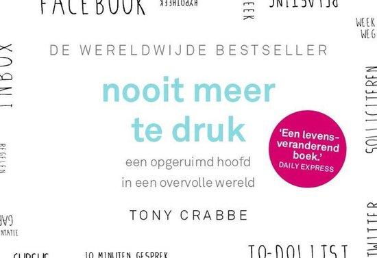 Boek cover Nooit meer te druk van Tony Crabbe (Onbekend)
