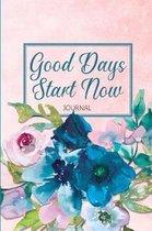 Good Day Start Now Journal
