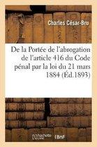 De la Portee de l'abrogation de l'article 416 du Code penal par la loi du 21 mars 1884