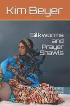 Silkworms and Prayer Shawls