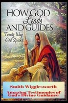 Smith Wigglesworth How God Leads & Guides