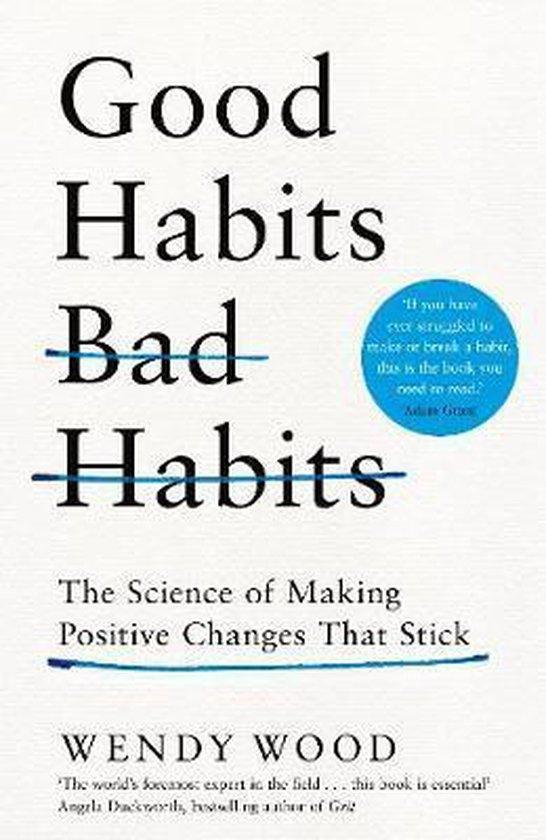 Good Habits, Bad Habits