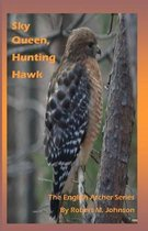 Sky Queen, Hunting Hawk