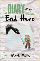 Diary of an End Hero Trilogy