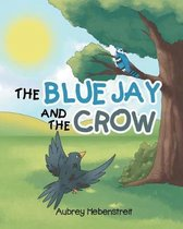 The Blue Jay and the Crow