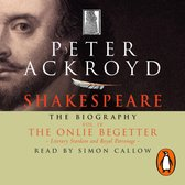 Shakespeare - The Biography: Vol IV
