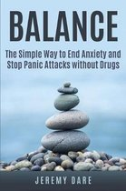 BALANCE - The Simple Way to End Anxiety and Stop Panic Attacks without Drugs