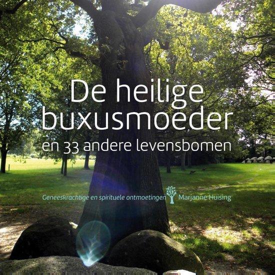De heilige buxusmoeder en 33 andere levensbomen - Marjanne Huising |