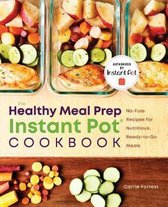 Healthy Meal Prep Instant Pot(r) Cookbook