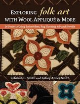 Exploring Folk Art with Wool Applique & More