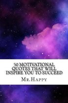 50 Motivational Quotes That Will Inspire You to Succeed