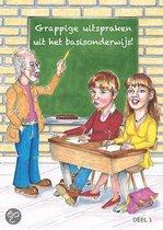 Grappige uitspraken uit het basisonderwijs (deel 1)