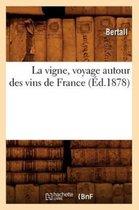 La Vigne, Voyage Autour Des Vins de France ( d.1878)