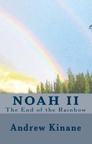 Noah II, the End of the Rainbow