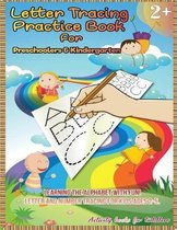 Letter Tracing Practice Book for Preschoolers & Kindergarten