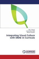 Integrating Visual Culture with Dbae in Curricula