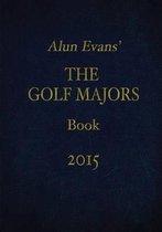 Alun Evans' the Golf Majors Book, 2015
