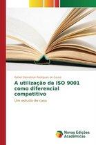 A Utilizacao Da ISO 9001 Como Diferencial Competitivo