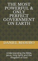 The Most Powerful & Only Perfect Government on Earth