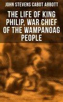 Boekomslag van 'The Life of King Philip, War Chief of the Wampanoag People'