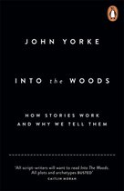 Into The Woods : How Stories Work and Why We Tell Them;Into The Woods