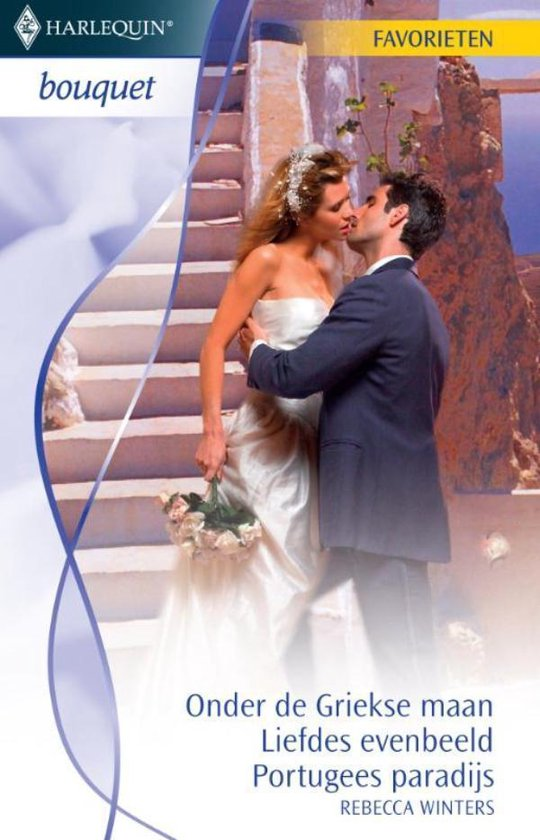 Onder de Griekse maan / Liefdes evenbeeld / Portugees paradijs - Bouquet Favorieten 318, 3-in-1 - Rebecca Winters pdf epub