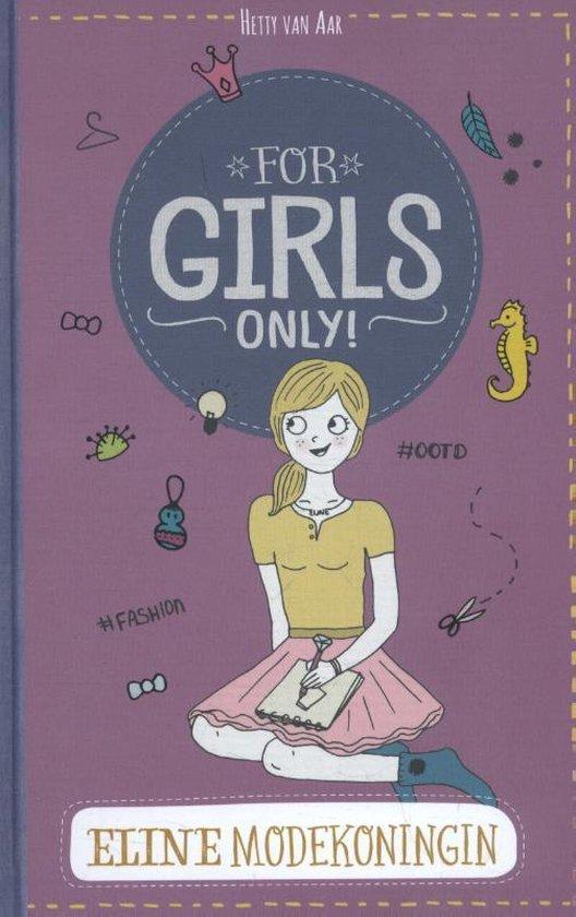 For Girls Only! - Eline modekoningin - Hetty van Aar |