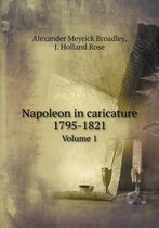 Napoleon in Caricature 1795-1821 Volume 1