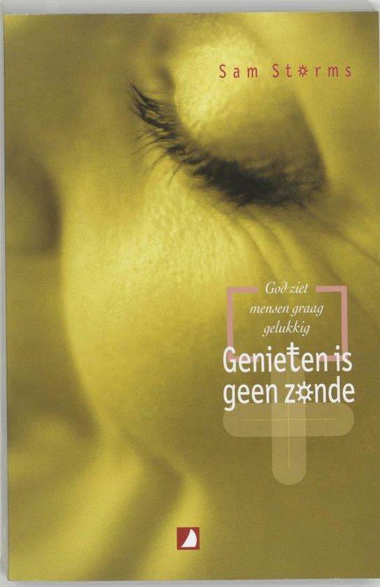 Genieten Is Geen Zonde - Sam Storms pdf epub