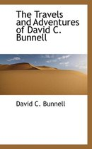 The Travels and Adventures of David C. Bunnell