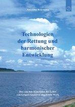 Technologien der Rettung und harmonischer Entwicklung
